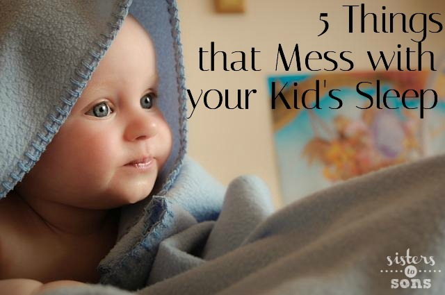 things that mess with kids sleep